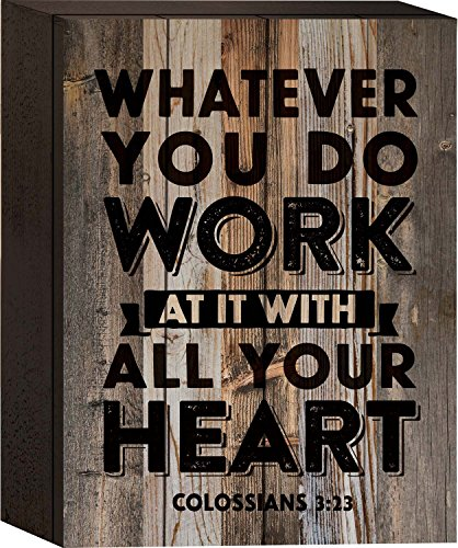 Whatever You Do, Work At It With All Your Heart 8 x 6 Wood Plank Design Wall Box Sign (3 23 Colossians)