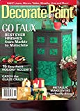 img - for Decorate with Paint - Go Faux - Best-ever Finishes from Marble to Malachite - 15 Easy-Paint Holiday Accents - Catch the Glaze Craze - Metallic Makeovers that Really Shine! - November 2004 book / textbook / text book