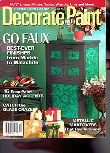 Decorate with Paint - Go Faux - Best-ever Finishes from Marble to Malachite - 15 Easy-Paint Holiday Accents - Catch the Glaze Craze - Metallic Makeovers that Really Shine! - November 2004