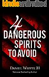 4 Dangerous Spirits to Avoid