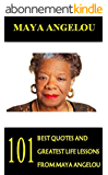 Maya Angelou: 101 Best Quotes and Greatest Life Lessons from Maya Angelou (Inspirational Quotes from Phenomenal Woman) (English Edition)