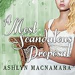 A Most Scandalous Proposal | Ashlyn Macnamara