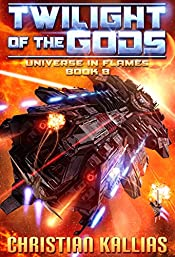 Twilight of the Gods (Universe in Flames Book 8)