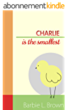 Baby Stories: Charlie is the Smallest: (Educational Kids Book) (English Edition)
