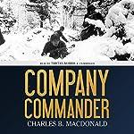 Company Commander   Charles B. MacDonald