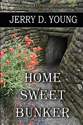 Home Sweet Bunker by [Young, Jerry D.]