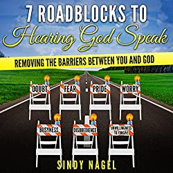 7 Roadblocks to Hearing God Speak