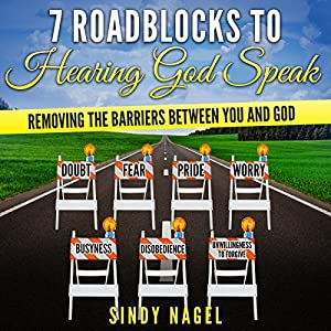 7 Roadblocks to Hearing God Speak Audiobook