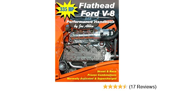 335 HP Flathead Ford V-8 Performance Handbook: Joe Abbin