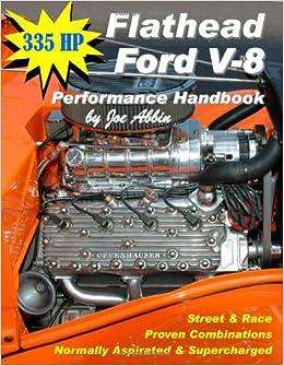 335 HP Flathead Ford V-8 Performance Handbook: Joe Abbin, Kathleen