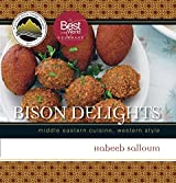Bison Delights: Middle Eastern Cuisine, Western Style (Trade Books Based in Scholarship)
