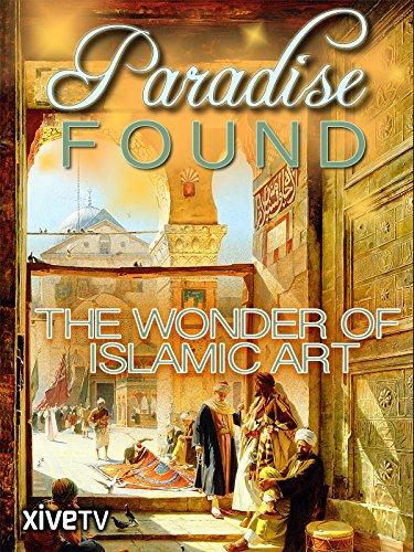 Paradise Found: The Wonder of Islamic Art