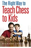 The Right Way to Teach Chess to Kids