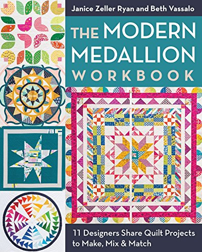 Project Designer (The Modern Medallion Workbook: 11 Designers Share Quilt Projects to Make, Mix & Match)