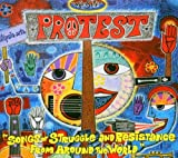Protest: Songs of Struggle and Resistance from Around the World
