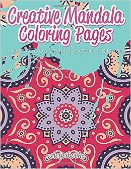 Creative Mandala Coloring Pages Jumbo Book Edition Activibooks 9781683211167 Amazon Books