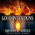 Good Intentions: The Road to Hell Series, Book 1 Hörbuch von Brenda K Davies Gesprochen von: Sonja Field