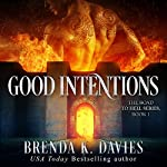 Good Intentions: The Road to Hell Series, Book 1 | Brenda K Davies