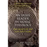 Irish Reader in Moral Theology: The Legacy of the Last Fifty Years Vol 3: Medical and Bio-ethics