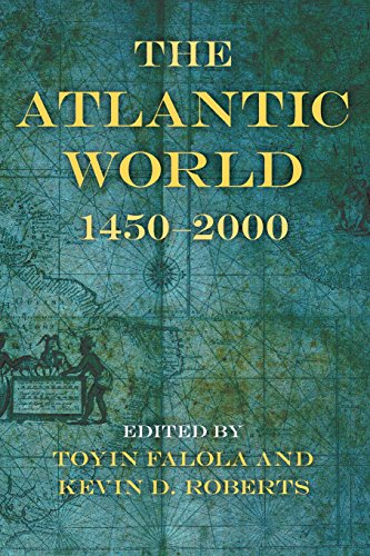 The Atlantic World: 1450–2000 (Blacks in the Diaspora)