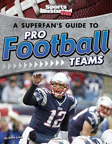 A Superfan's Guide to Pro Football Teams (Pro Sports Team Guides)