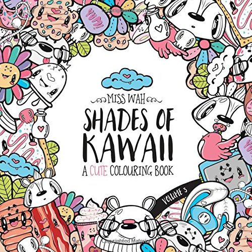 shades of kawaii volume 3 a cute colouring book amazoncouk miss wah 9781540413529 books - Kawaii Coloring Book