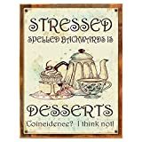 Cheap Wood-Framed Stressed Spelled Backwards is Dessert Coincidence I Think Not Metal Sign, Kitchen Décor on reclaimed, rustic wood