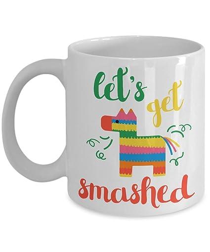 Amazoncom Cinco De Mayo Lets Get Smashed Coffee Mug