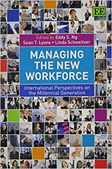 Managing the New Workforce: International Perspectives on the Millennial Generation by Eddy S. Ng (2014-06-30)