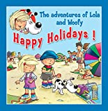 Happy Holidays!: Fun stories for children (Lola & Woofy Book 4)