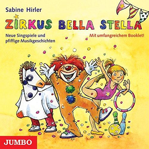 Zirkus Bella Stella: Neue Singspiele und Musikprojekte für das Kindergartenjahr