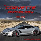 The Corvette Anthology 1953 - 2016