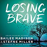 Losing Brave | Stefne Miller,Bailee Madison
