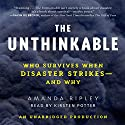 The Unthinkable: Who Survives When Disaster Strikes - and Why Audiobook by Amanda Ripley Narrated by Kirsten Potter