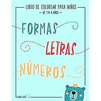 Libro de colorear para niños: Formas Letras Números: