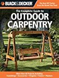 Black + Decker The Complete Guide to Outdoor Carpentry