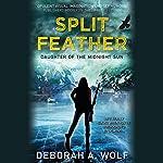 Split Feather | Deborah A. Wolf