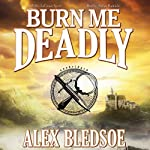 Burn Me Deadly: An Eddie LaCrosse Novel | Alex Bledsoe