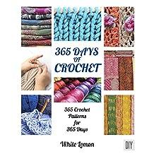 Crochet: 365 Days of Crochet: 365 Crochet Patterns DIY Book for 365 Days