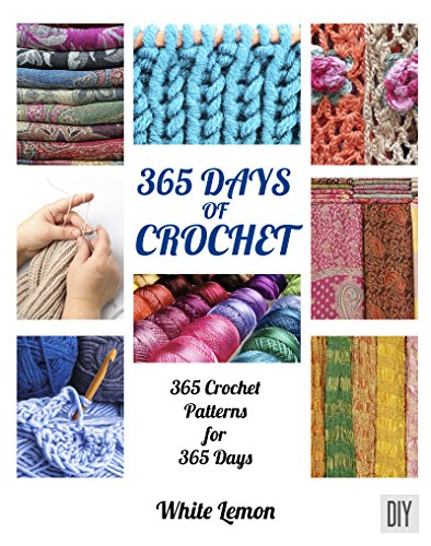 365 Days of Crochet: 365 Crochet Patterns DIY Book for 365 Days ()