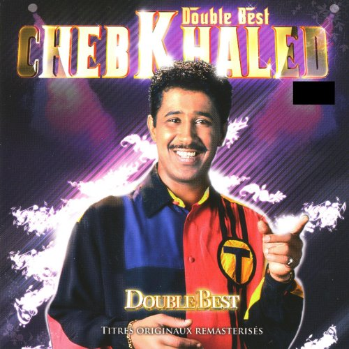 Cheb Khaled Top 50 Songs