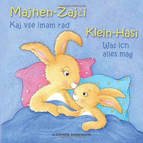 Klein Hasi - Was ich alles mag, Majhen Zajci - Kaj vse imam rad: Bilderbuch Deutsch-Slowenisch (zweisprachig/bilingual) ab 2 Jahren (Klein Hasi - Majhen Zajci) (Volume 2) (German Edition)