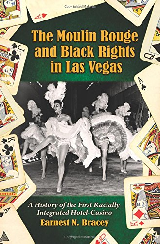 - The Moulin Rouge and Black Rights in Las Vegas