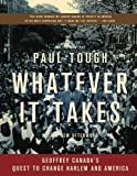 Whatever It Takes: Geoffrey Canadas Quest to Change Harlem and America