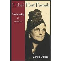 Ethel Post Parrish: Mediumship in America