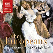 The Europeans Audiobook by Henry James Narrated by Adam Sims