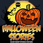 Halloween Stories: Spooky Short Stories for Kids: Haunted Halloween Fun, Volume 4 | Arnie Lightning