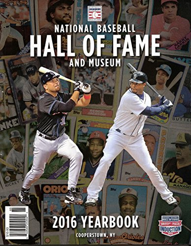 2016 National Baseball Hall of Fame and Museum Yearbook (Fame Of Yearbook Hall)