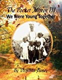 img - for The Pocket Mirror III: We Were Young Together book / textbook / text book