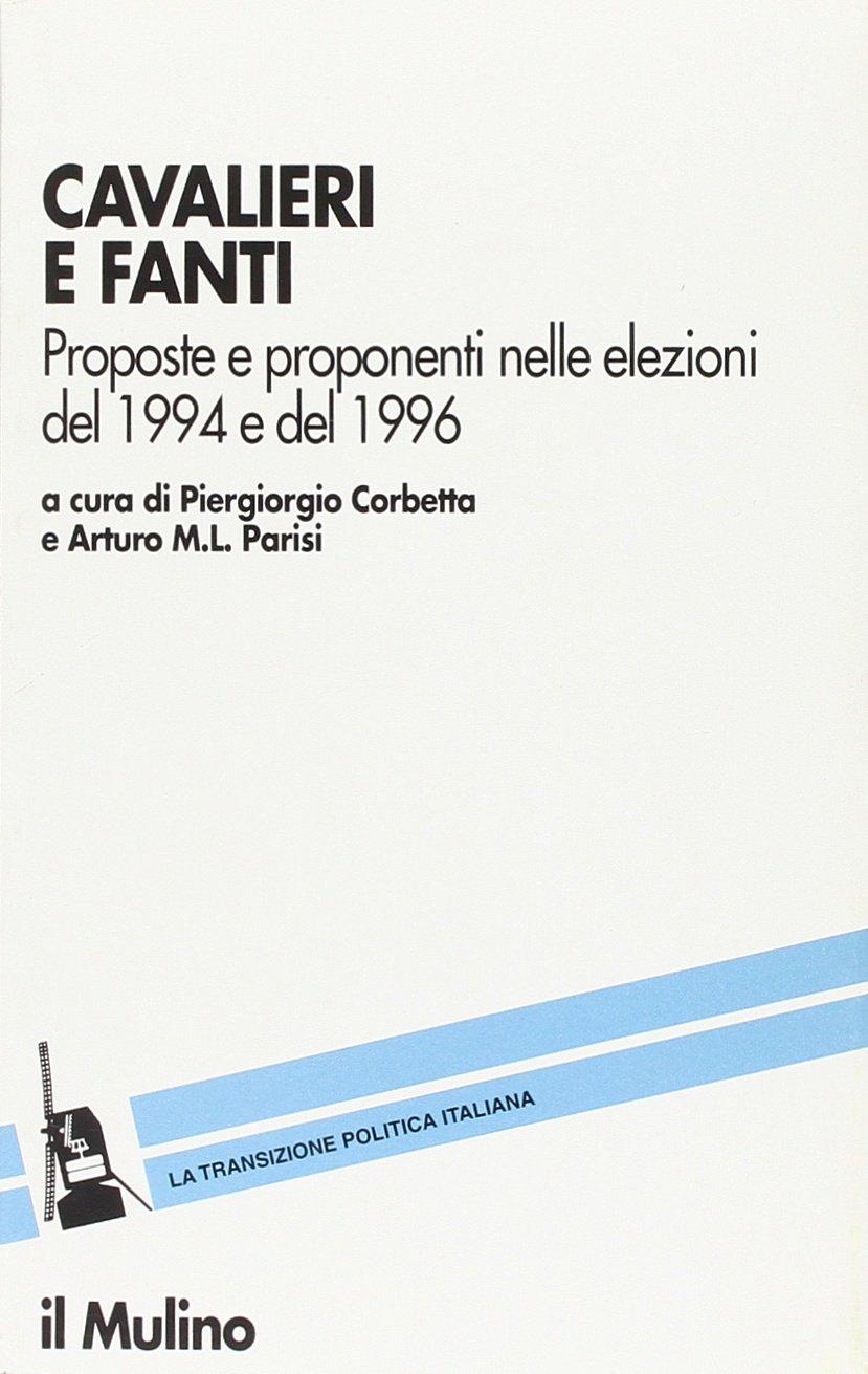 Risultati immagini per Cavalieri e fanti Proposte e proponenti nelle elezioni del 1994 e del 1996